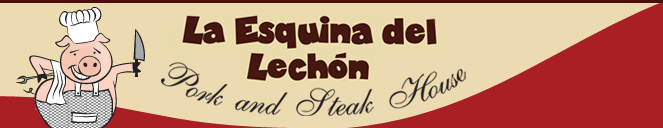 La Esquina del Lechon. Pork and Steak House